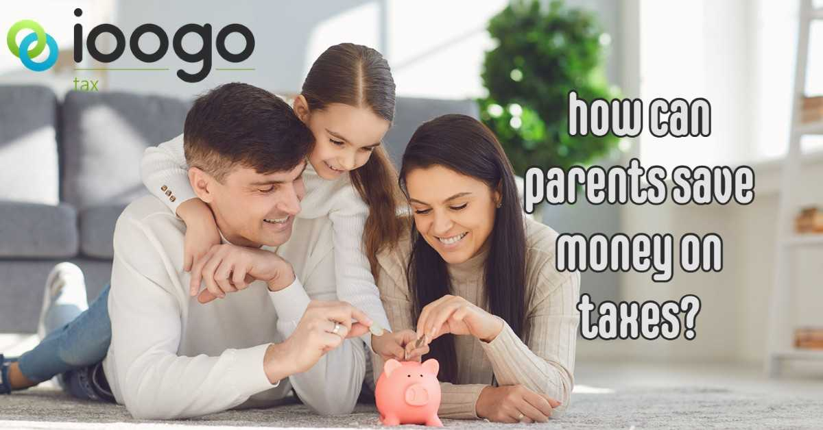 parents saving on taxes
