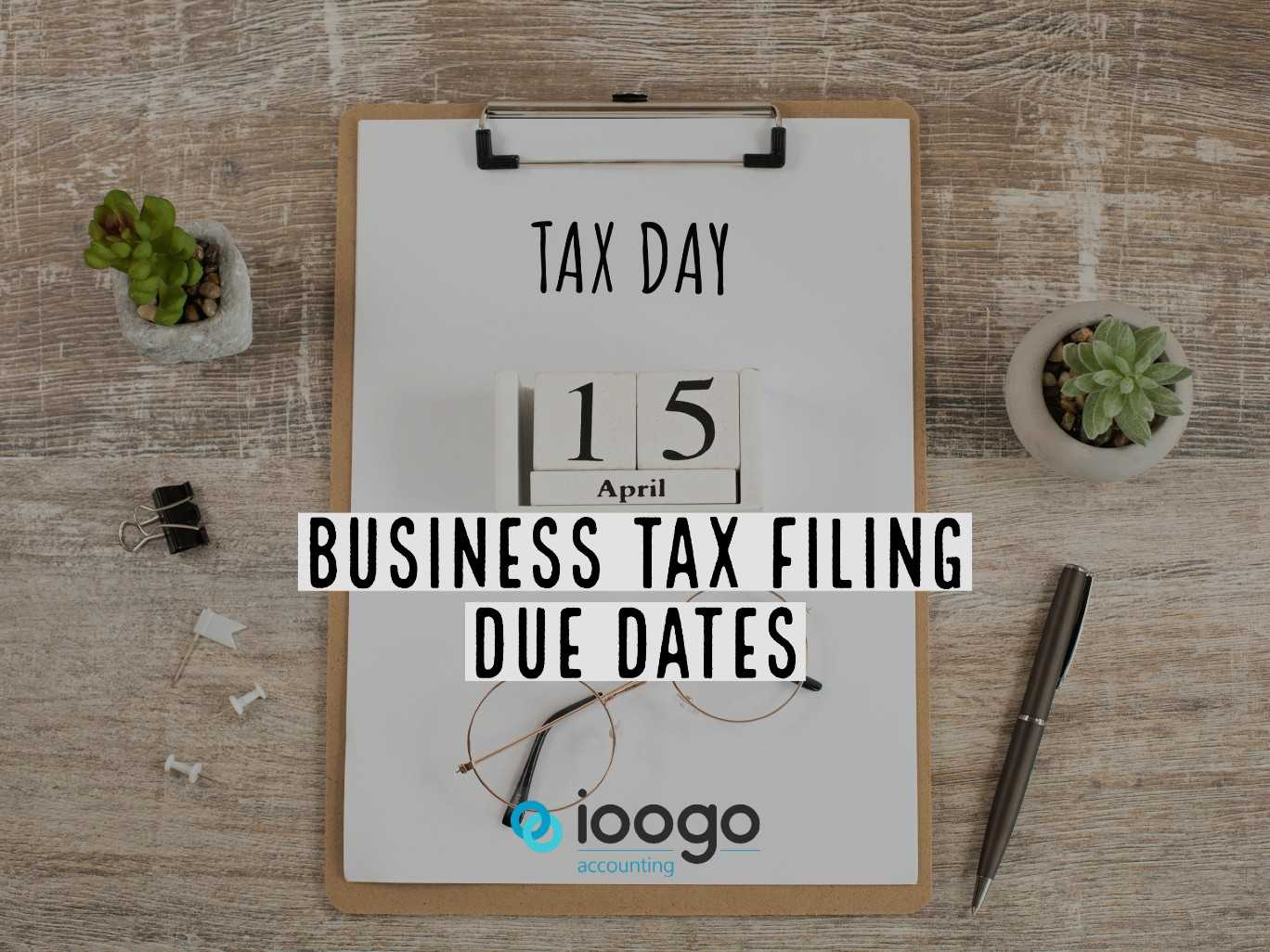 Business Tax Filing Due Dates