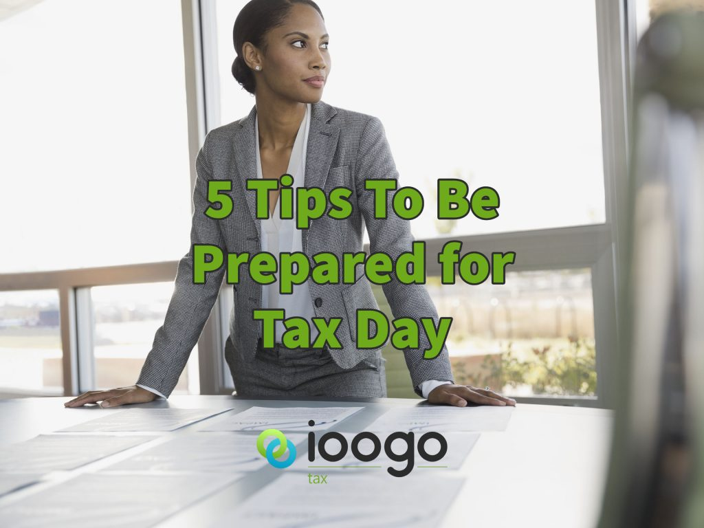 5 Tips To Be Prepared for Tax Day